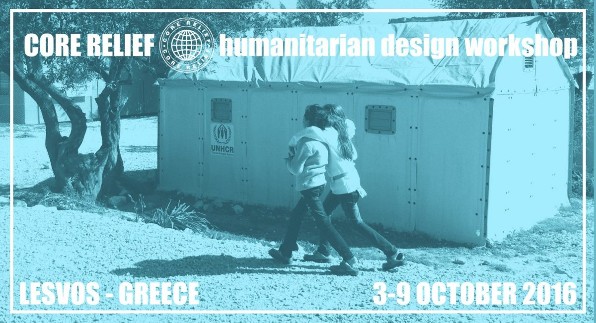 CORE RELIEF. Εργαστήριο Ανθρωπιστικού Σχεδιασμού – Λέσβος 3-9 Οκτωβρίου 2016