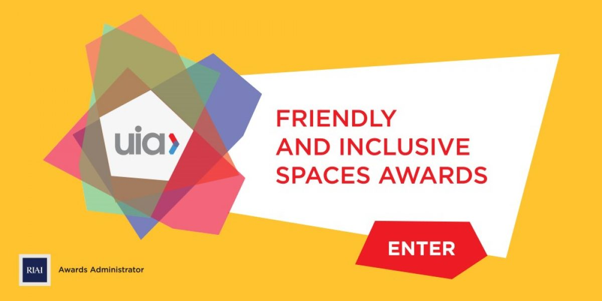 """UIA – Διαγωνισμός «Προσβάσιμα και Φιλικά για όλους έργα αρχιτεκτονικής 2017» – """"Friendly and Inclusive Spaces' Awards 2017"""